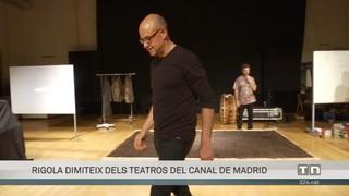 Àlex Rigola dimiteix dels Teatros del Canal de Madrid com a protesta per la violència policial