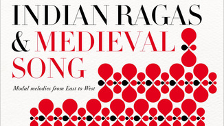 """Indian Ragas and Medieval Song"""