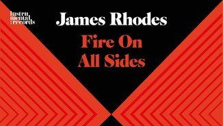 James Rhodes: Fire On All Sides (Instrumental Records)