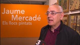 El Museu de Valls mostra els llocs que va pintar Jaume Mercadé