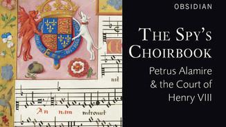 """The Spy's Choirbook. Alamire Ensemble. David Skinner"""