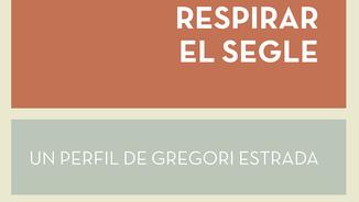 """2n fragment del llibre """"Respirar el segle. Un perfil de Gregori Estrada"""", de Joan Todó"""