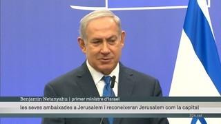 La Unió Europea recorda a Netanyahu que l'estatut de Jerusalem no el decideixen els Estats Units