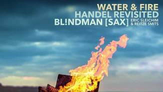 Water & Fire – Händel Revisited (Warner Classics)