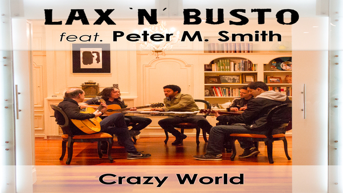 Lax'n'Busto publica 'Crazy world' amb el cantant Peter M. Smith