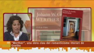 """Werther"", una obra clau del romanticisme literari de Goethe"