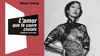 """""""L'amor que fa caure ciutats"""": Sílvia Soler i Eileen Chang"""