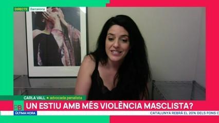 """Carla Vall: """"Estem vivint un increment de denúncies per violència masclista de casos que s'han produït durant el confinament"""""""