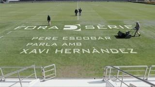 "Xavi Hernández, primer convidat de la nova temporada de ""Fora de sèrie"""