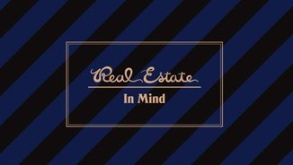 "Repassem ""In mind"" de Real Estate"