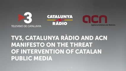 TV3, Catalunya Ràdio and ACN manifesto on the threat of intervention of Catalan public media