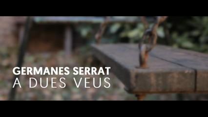 Germanes Serrat, a dues veus