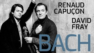 Novetat: Renaud Capuçon i David Fray interpreten Bach