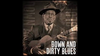 """""""Down and dirty blues"""""""