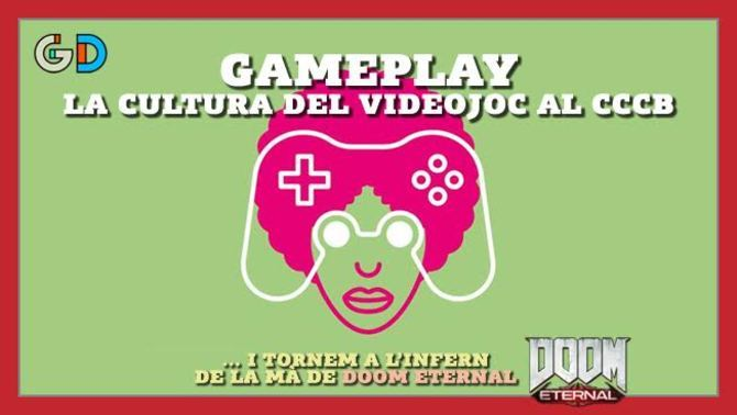 Generació digital, Doom i Gameplay del CCCB