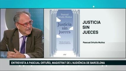 """Pascual Ortuño (magistrat de l'Audiència de Barcelona): """"La justícia mai soluciona un problema, pren una decisió"""""""