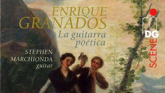 Granados: La guitarra poètica - Marchionda (mDG)