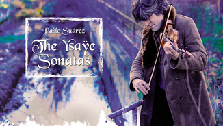 """The Ysaÿe Sonatas"" - Pablo Suárez (Solé Recordings)"