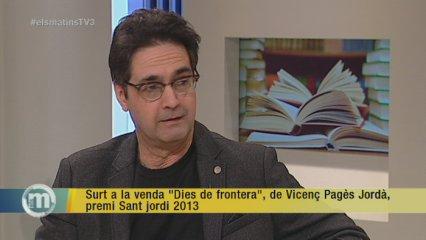 "Surt a la venda ""Dies de frontera"", de Vicenç Pagès Jordà, premi Sant Jordi 2013"