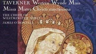 Taverner. Western Wynde Mass. Missa Mater Christi sanctissima. Choir of Westminster Abbey. Hyperion