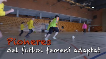 Pioneres del futbol femení adaptat