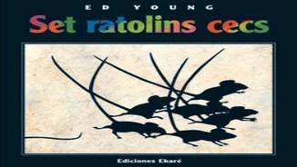 """""""Llibres per somiar"""": """"Set ratolins cecs"""" d'Ed Youg"""